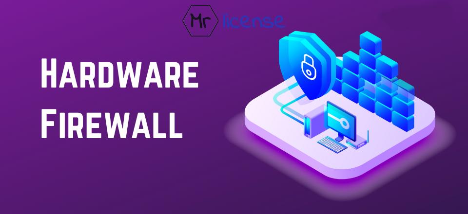 فایروال سخت افزاری چیست؟